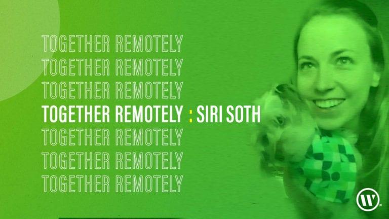 Together Remotely: Siri Soth
